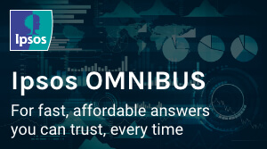 Ipsos Omnibus - for fast, affordable answers you can trust, every time
