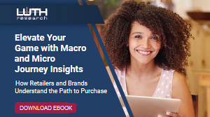 Download the Luth Research Ebook: Elevate your Game with Macro and Micro Journey Insights
