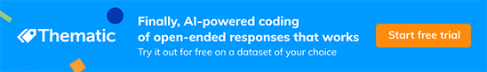 Thematic - finally, AI-powered coding of open-ended responses that works - free trial on the dataset of your choice